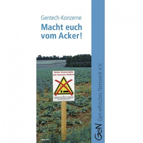 Gentech-Konzerne - Macht Euch vom Acker!